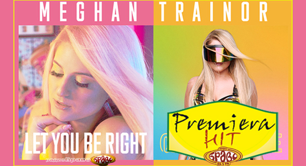 Meghan Trainor – Let You Be Right (Премиера Хит)