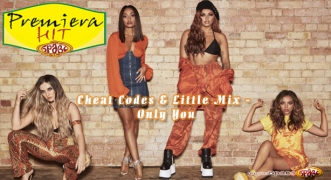 Premiera Hit Cheat Codes & Little Mix - Only You