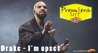 Premiera Hit Drake - I'm Upset