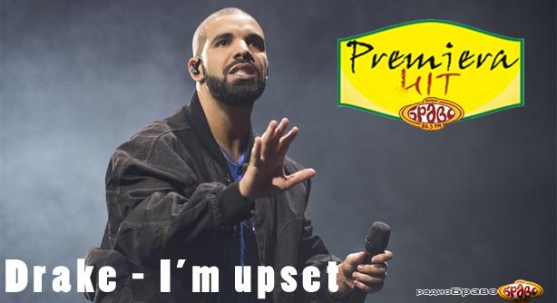 Drake – I'm Upset (Премиера Хит)