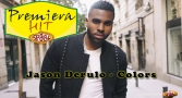 Premiera Hit Jason Derulo - Colors