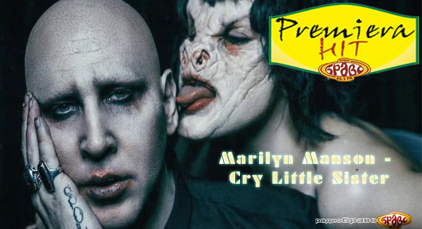 Marilyn Manson – Cry Little Sister (Премиера Хит)