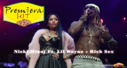 Premiera Hit Nicki Minaj Ft. Lil Wayne - Rich Sex
