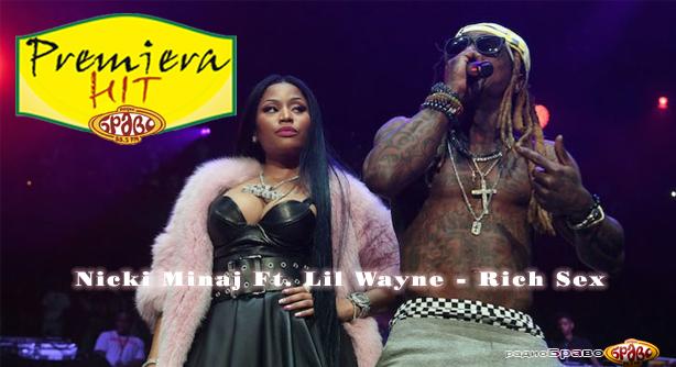Premiera Hit Nicki Minaj Ft. Lil Wayne - Rich Sex