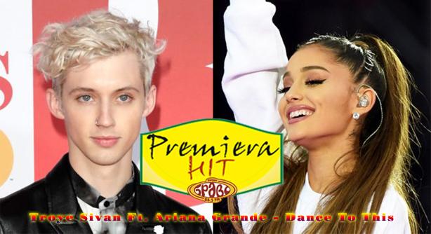 Premiera Hit Troye Sivan Ft. Ariana Grande - Dance To This