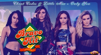 Bravo Hit 08.07 2018 Cheat Codes & Little Mix - Only You