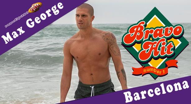 Bravo Hit Max George - Barcelona