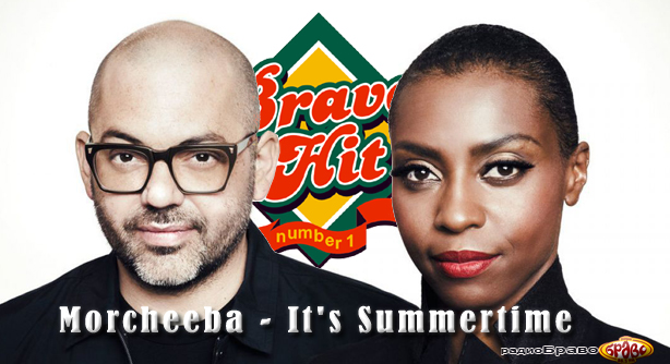 Morcheeba – It's Summertime (Браво Хит)