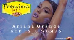 Premiera Hit Ariana Grande - God Is A woman