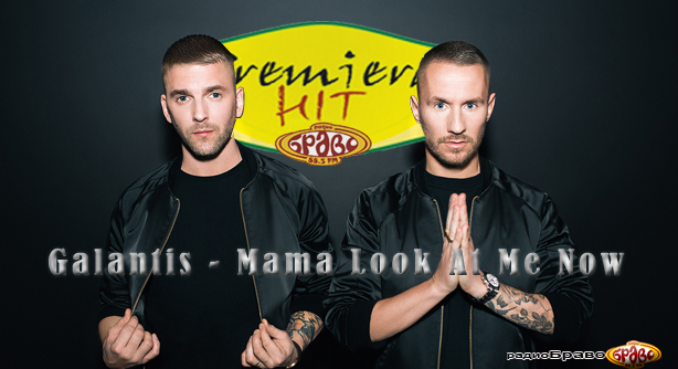 Premiera Hit Galantis - Mama Look At Me Now