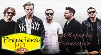 Premiera Hit OneRepublic - Connection