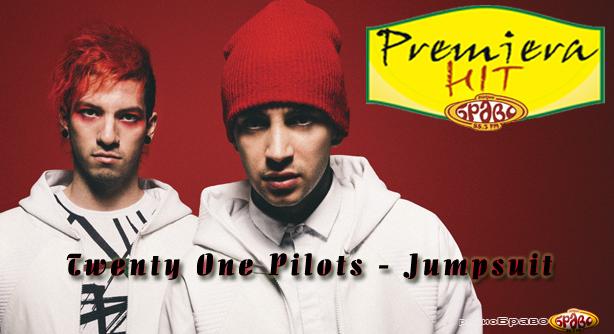 Premiera Hit Twenty One Pilots - Jumpsuit