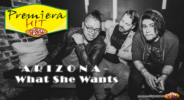 Arizona – What She Wants (Премиера Хит)
