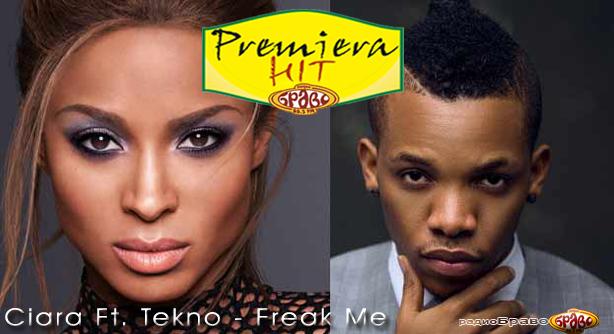Premiera Hit Ciara Ft. Tekno - Freak Me