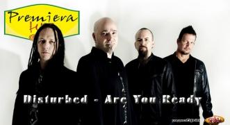 Premiera Hit Disturbed - Are You Ready