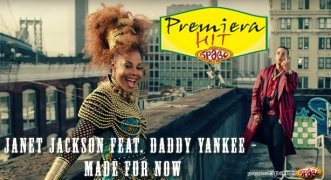 Premiera Hit Janet Jackson Feat. Daddy Yankee - Made For Now