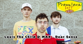 Premiera Hit Louis The Child & MAX - Dear Sense