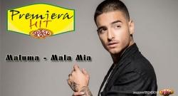 Premiera Hit Maluma - Mala Mia