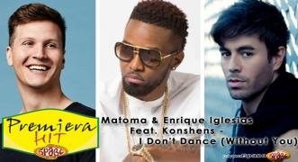 Premiera Hit Matoma & Enrique Iglesias Feat. Konshens - I Don't Dance (Without You)