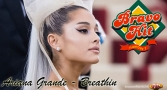 Bravo Hit Ariana Grande - Breathin