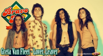 Bravo Hit Greta Van Fleet - Lover, Leaver