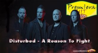 Premeiera Hit Disturbed - A Reason To Fight