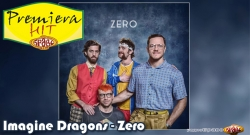 Premeiera Hit Imagine Dragons - Zero
