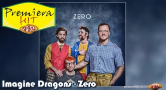 Premeiera Hit Imagine Dragons - Zero