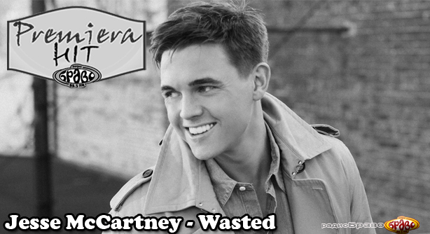 Premeiera Hit Jesse McCartney - Wasted