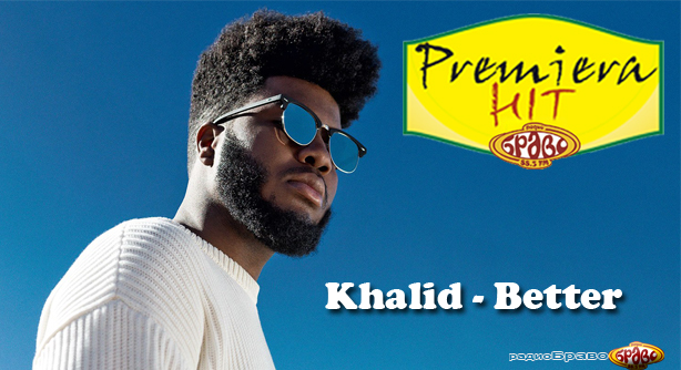 Premeiera Hit Khalid - Better