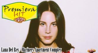 Premeiera Hit Lana Del Rey - Mariners Apartment Complex