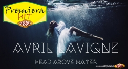 Premeiera Hit Ponedelnik Avril Lavigne - Head Above Water