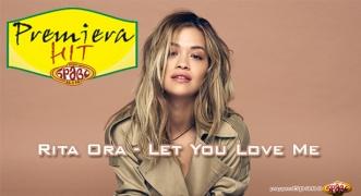 Premeiera Hit Rita Ora - Let You Love Me