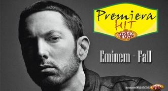 Premiera Hit Eminem - Fall