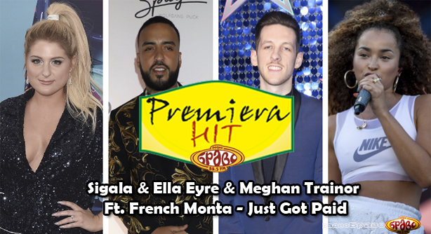 Sigala & Ella Eyre & Meghan Trainor Ft. French Montana – Just Got Paid (Премиера Хит)