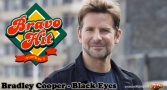 Bravo Hit Bradley Cooper - Black Eyes