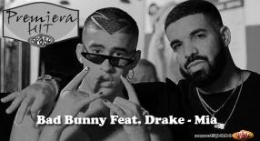 Premiera Hit Bad Bunny Feat. Drake - Mia