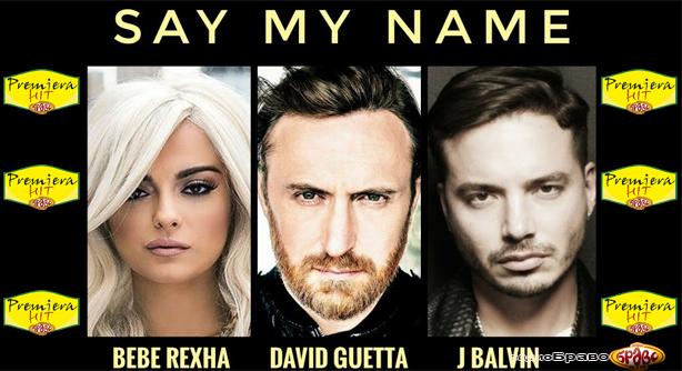 David Guetta Feat. Bebe Rexha & J Balvin – Say My Name (Премиера Хит)