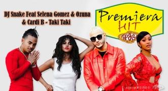 Premiera Hit Petok 05.10.2018 DJ Snake Feat Selena Gomez & Ozuna & Cardi B - Taki Taki