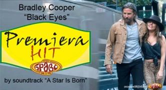 Premiera Hit Ponedelnik 08.10.2018 Bradley Cooper - Black Eyes