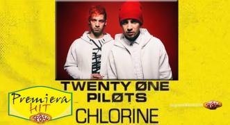 Premiera Hit Twenty One Pilots – Chlorine