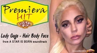 Premiera Hit Vtornik 09.10.2018 Lady Gaga - Hair Body Face
