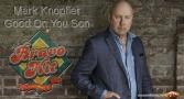 Bravo Hit 25.11.18 Mark Knopfler - Good On You Son