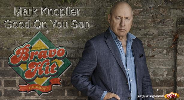 Mark Knopfler – Good On You Son (Браво Хит)