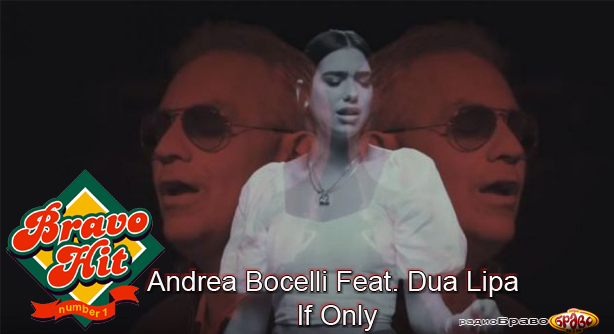 Bravo Hit Andrea Bocelli Feat. Dua Lipa – If Only