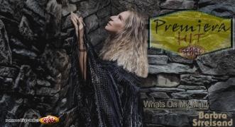 Premiera Hit Cetvrtok 08.11.18 Barbra Streisand - Whats On My Mind
