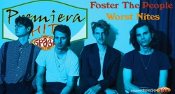 Premiera Hit Vikend 17 18.11.2018 Foster The People - Worst Nites