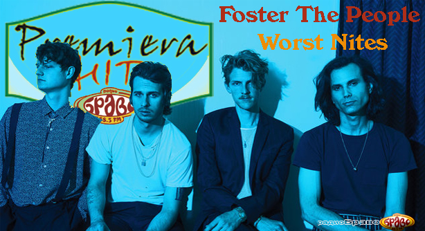 Premiera Hit Vikend 17 18.11.2018 Foster The People - Worst Nites