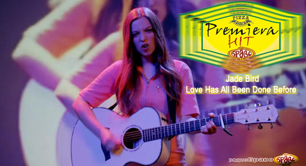 Jade Bird – Love Has All Been Done Before (Премиера Хит)