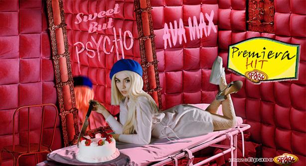 Ava Max – Sweet But Psycho (Премиера Хит)